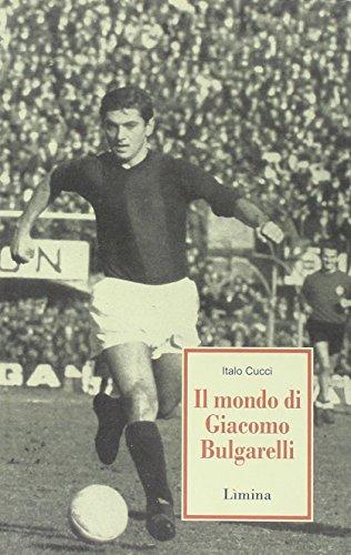 9788860411174: Il mondo di Giacomo Bulgarelli