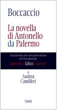 9788860422606: Boccaccio. La novella di Antonello da Palermo. Una novella che non potè entrare nel Decamerone
