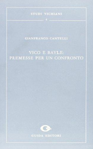 Vico e Bayle: premesse per un confronto.: Cantelli,Gianfranco.