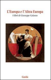 9788860428578: L'Europa e l'altra Europa. I libri di Giuseppe Galasso