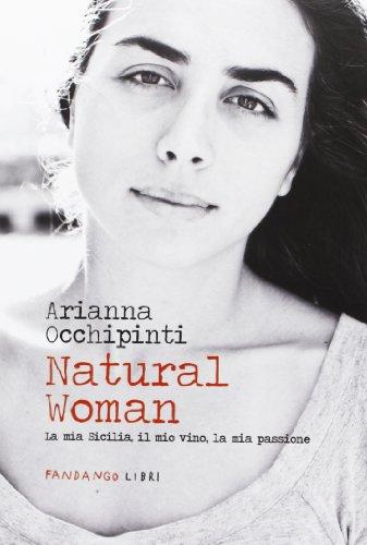 9788860443076: Natural woman. La mia Sicilia, il mio vino, la mia passione