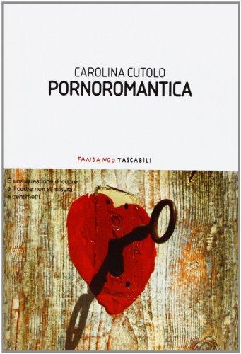 9788860443380: Pornoromantica