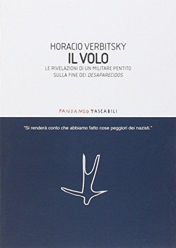 Il volo. Le rivelazioni di un militare: Verbitsky, Horacio