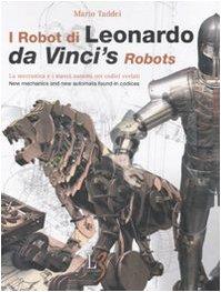 9788860480095: I robot di Leonardo. La meccanica e i nuovi automi nei codici svelati-Da Vinci's robots. New mechanics and new automata found in codices. Con gadget