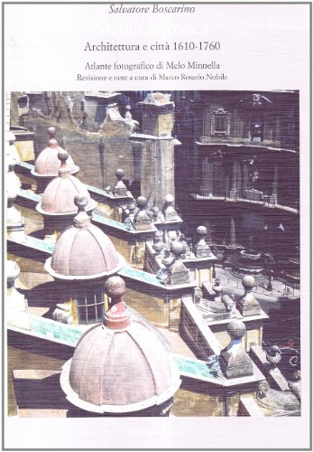 Sicilia barocca. Architettura e città 1610-1760: Salvatore Boscarino