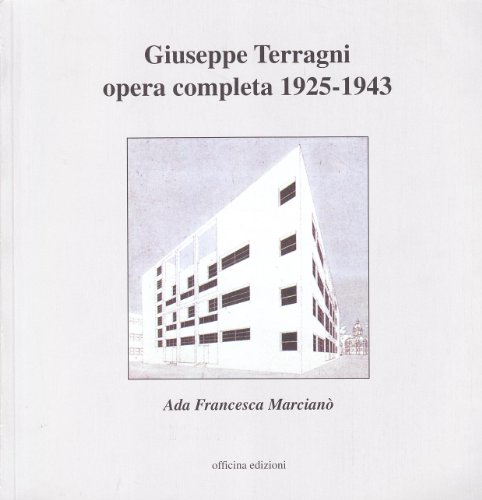 9788860490483: Giuseppe Terragni. Opera completa 1925-1943