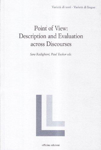 9788860490629: Point of view: description and evaluation across discourses (Varietà di testi - varietà di lingue)