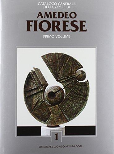 9788860520975: Catalogo generale delle opere di Amedeo Fiorese. Ediz. italiana e inglese vol. 1