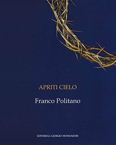 9788860529121: Apriti cielo. Franco Politano. Catalogo della mostra (Palermo, 7 giugno-7 ottobre 2018). Ediz. italiana e inglese