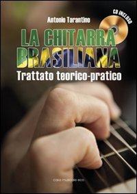 9788860534323: La chitarra brasiliana. Con CD Audio
