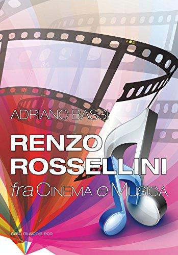 Renzo Rossellini, fra cinema e musica: Adriano Bassi