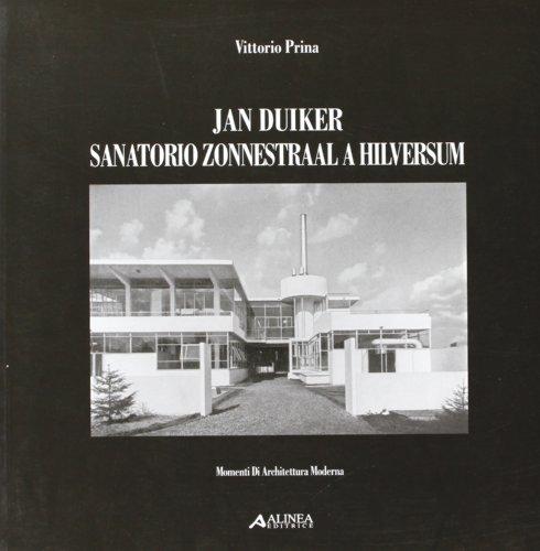 9788860550125: Jan Duiker. Sanatorio Zonnestra a Hilversum