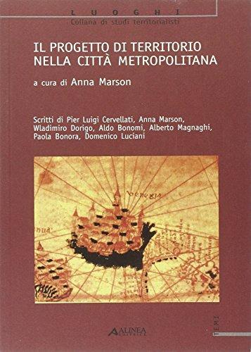 Il progetto di territorio nella città metropolitana.: Cervellati,P.L. Marson,a. Dorigo,W. ...