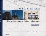 The Architecture of Italian Lighthouses: v. 2: Cristiana Bartolomei, Giuseppe