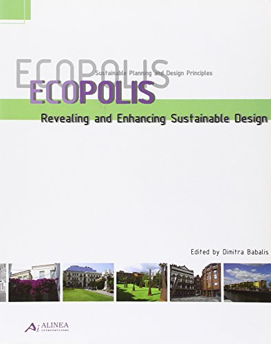 Ecopolis. Revealing and Enhancing Sustainable Design.