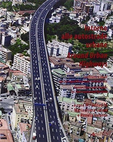 9788860552211: Intorno alle autostrade. Confronti e studi per la riqualificazione ambientale. Ediz. italiana e inglese