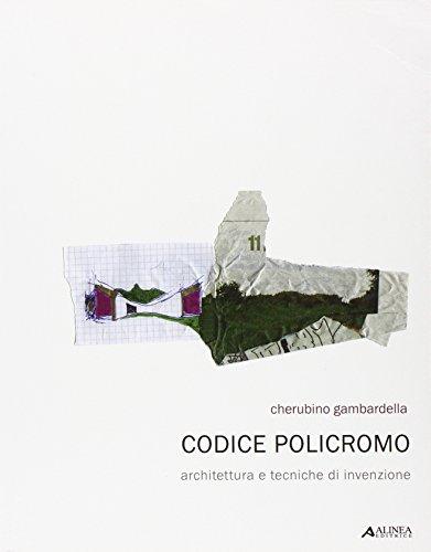 Codice policromo. Architettura e tecniche di invenzione.: Gambardella, Cherubino