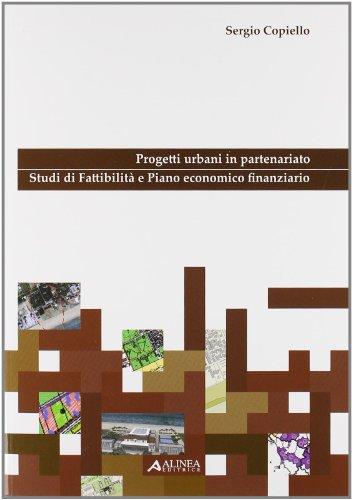 9788860552648: Progetti urbani in partenariato. Studi di fattibilità e piano economico finanziario. Con CD-ROM (Territorio, pianificazione, ambiente)