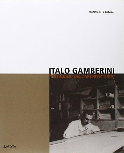 9788860555885: Italo Gamberini «artigiano dell'architettura» (Architettura. Saggi)