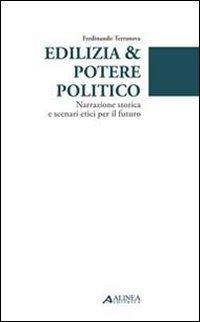 Edilizia potere politico. Narrazione storica e scenari etici per il futuro (Paperback): Ferdinando ...