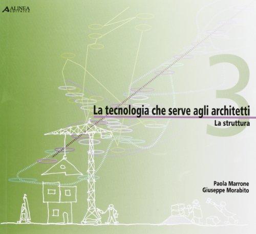 9788860556721: La tecnologia che serve agli architetti. La struttura: 3