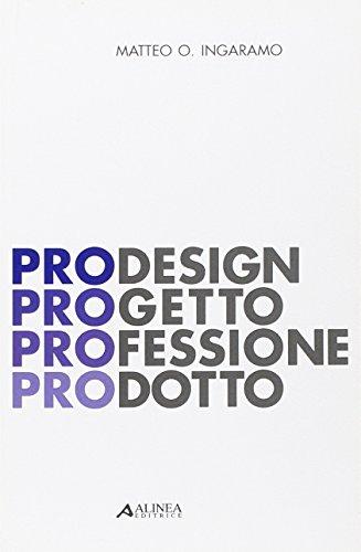 9788860557421: PRODesign. Progetto Professione Prodotto