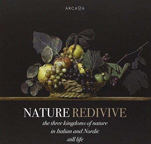 9788860571403: Nature redivive. The three kingdoms of nature in italian and nordic still life. Ediz. multilingue