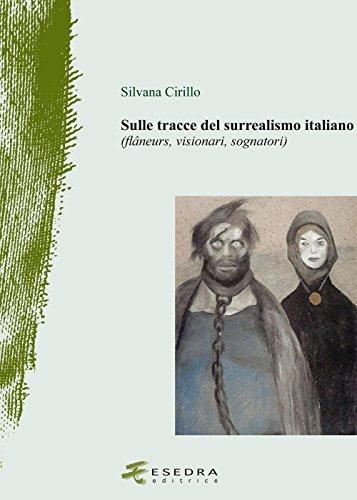 9788860580719: Sulle tracce del surrealismo (flâneurs, visionari, sognatori). Ediz. illustrata (Il drappo verde)