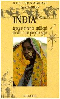 9788860590114: India del Nord. Trecentotrenta milioni di dèi e un popolo solo