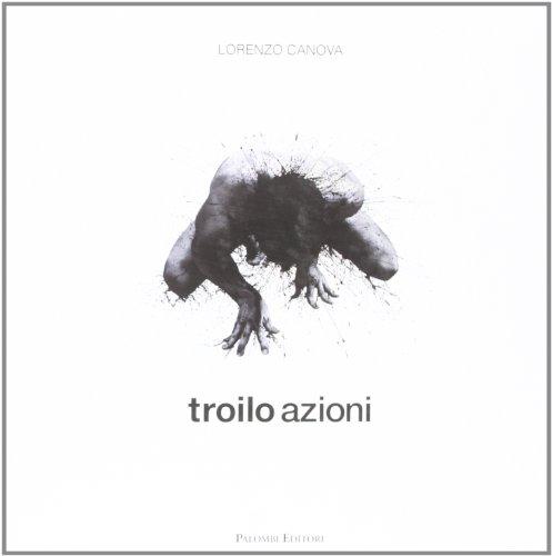 9788860603784: Troilo azioni. Ediz. italiana e inglese