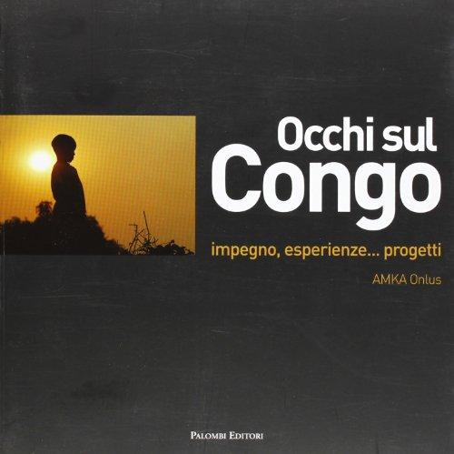 9788860604903: Occhi sul Congo. Impegno, esperienze... progetti. Ediz. illustrata