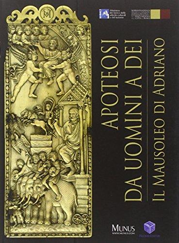 9788860605849: Apoteosi. Da uomini a dei. Il Mausoleo di Adriano
