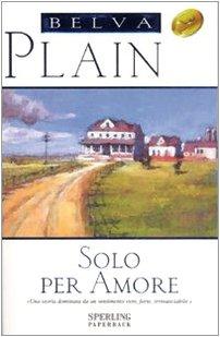 9788860610850: Solo per amore (Super bestseller)
