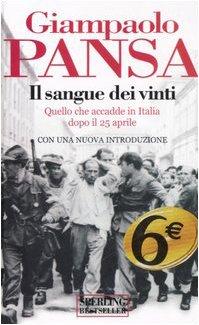 9788860610928: Il sangue dei vinti. Quello che accadde in Italia dopo il 25 aprile
