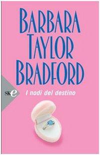 I nodi del destino (9788860612779) by Barbara Taylor. Bradford