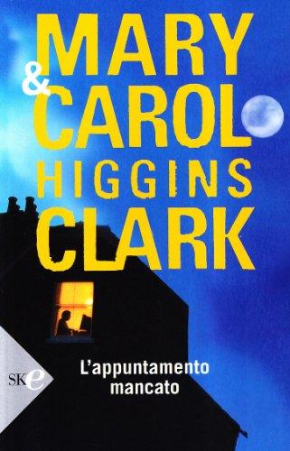 L'appuntamento mancato: Higgins Clark, Mary