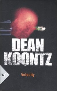 a literary analysis of velocity by dean koontz Find great deals for dean koontz: velocity by dean koontz (2005, cd, unabridged) shop with confidence on ebay.