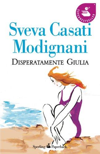 9788860614179: Disperatamente Giulia