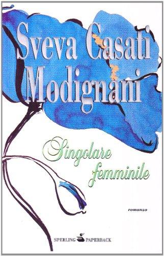 Singolare femminile (Economica) (Italian Edition): Modignani, Sveva Casati