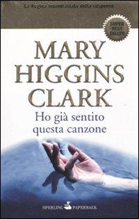 Ho giÃ: sentito questa canzone (9788860616739) by Mary. Higgins Clark