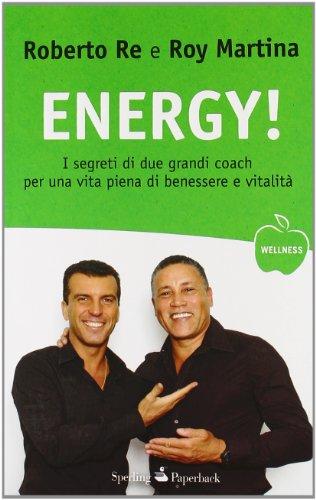 9788860617255: Energy! I segreti di due grandi coach per una vita piena di benessere e vitalità