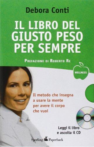 9788860617866: Il libro del giusto peso per sempre. Con CD Audio