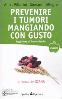 9788860617927: Prevenire i tumori mangiando con gusto. A tavola con Diana (Wellness Paperback)