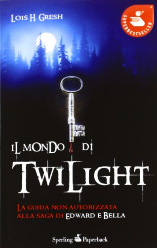 Il mondo di Twilight (8860618428) by Lois H. Gresh