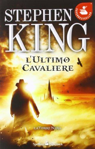 9788860618443: L'ultimo cavaliere. La torre nera vol. 1