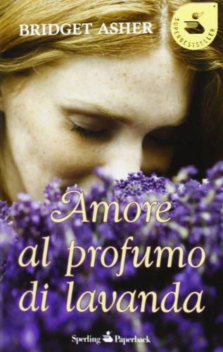 9788860618979: Amore al profumo di lavanda (Super bestseller)