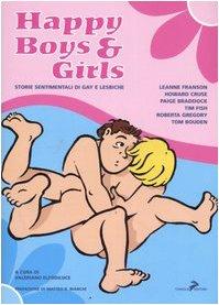 9788860630087: Happy boys & girls. Storie sentimentali di gay e lesbiche