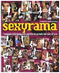 9788860631343: Sexyrama. L'immagine della donna nelle copertine dei periodici dal 1960 al 1979