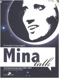 9788860631824: Mina talk. Vent'anni di interviste 1959-1979