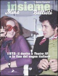 Insieme. Mina, Battisti. 1972: il duetto a